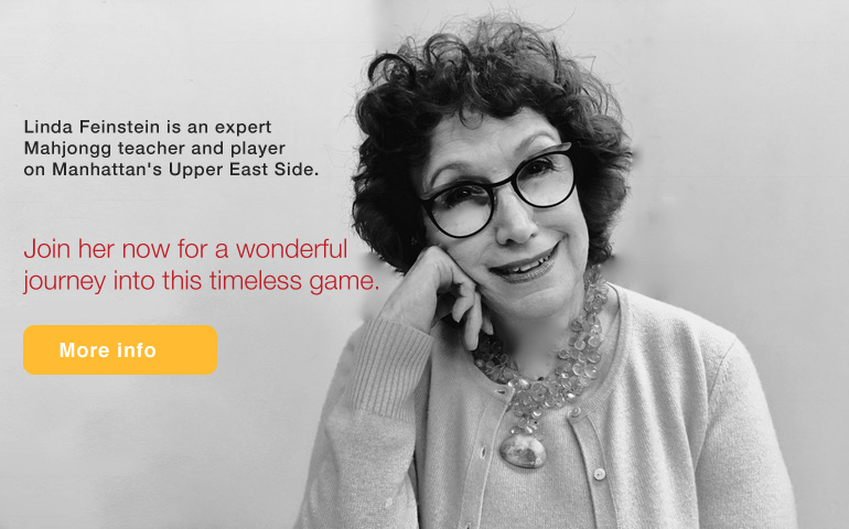 oin expert teacher and player, Linda Feinstein, on Manhattan's Upper East Side, for a wonderful journey into this timeless game.